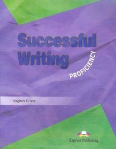 Descargar gratis ebook txt SUCCESSFUL WRITING PROFICIENCY. STUDENT S BOOK de VIRGINIA EVANS  (Spanish Edition) 9781842168806