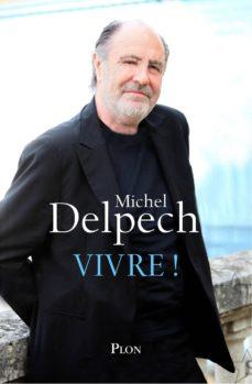 vivre ! (ebook)-michel delpech-9782259230506