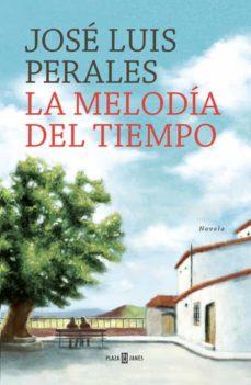 Descargas audibles de libros gratis LA MELODIA DEL TIEMPO MOBI iBook PDF de JOSE LUIS PERALES in Spanish