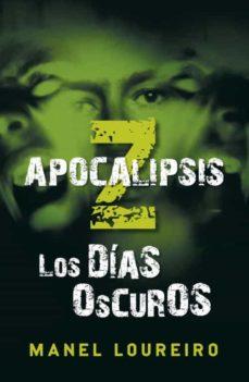 apocalipsis z: los dias oscuros-manel loureiro-9788401337406