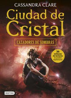 Ebook ita descarga gratuita epub CIUDAD DE CRISTAL (CAZADORES DE SOMBRAS 3) PDF de CASSANDRA CLARE