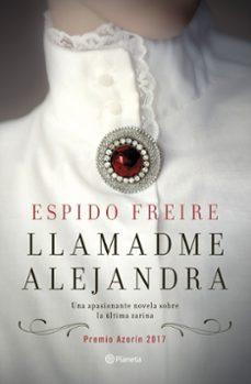 Libros descargables en pdf gratis. LLAMADME ALEJANDRA (PREMIO AZORÍN DE NOVELA 2017) 9788408169406  (Literatura española)