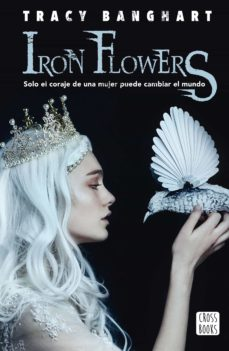 Rapidshare e books descargar gratis IRON FLOWERS ePub de TRACY BANGHART