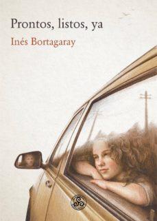 Descargando libros a ipod gratis PRONTOS, LISTOS, YA de INES BORTAGARAY en español 9788412115406