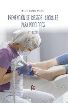 Libros epub descargar gratis PREVENCIÓN DE RIESGOS LABORALES PARA PODÓLOGOS (2ª ED.) en español de RAFAEL CEBALLOS ATIENZA 9788413013206 PDF CHM RTF