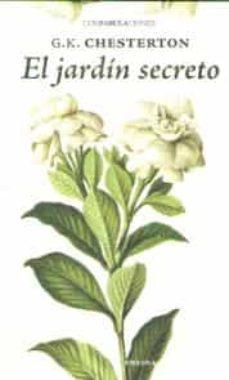 jardin secreto, el (confabulaciones 102)-g.k. chesterton-9788415458906