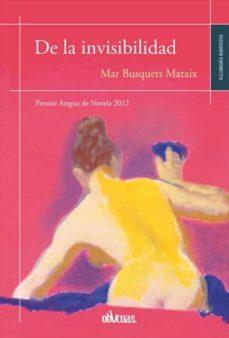 DE LA INVISIBILIDAD - MAR BUSQUETS-MATAIX | Adahalicante.org