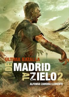 Descarga gratis libros de inglés en línea. DE MADRID AL ZIELO Nº 2: ULTIMA BATALLA (Literatura española) de ALFONSO ZAMORA CHM DJVU PDF 9788415932406