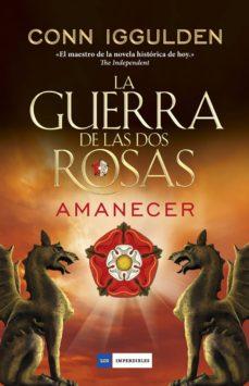 Ebook kindle format descargar gratis LA GUERRA DE LAS DOS ROSAS 4: AMANECER en español