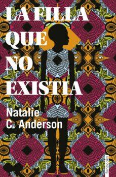Descargas gratuitas de libros electrónicos en computadora pdf LA FILLA QUE NO EXISTIA (Spanish Edition) 9788416716906