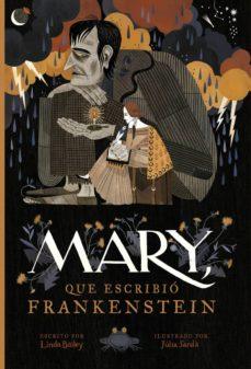 mary, que escribió frankenstein-linda bailey-julia sarda-9788417115906