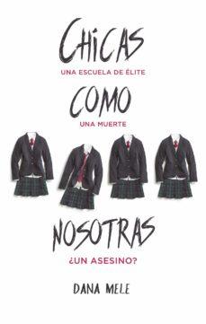 chicas como nosotras (ebook)-dana mele-9788417312206