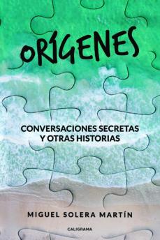 (I.B.D.) ORIGENES: CONVERSACIONES SECRETAS Y OTRAS HISTORIAS - MIGUEL SOLERA MARTIN | Triangledh.org