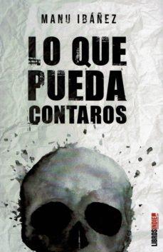 LO QUE PUEDA CONTAROS - MANU IBAÑEZ | Triangledh.org