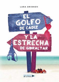 Descargas de libros de audio para iPad gratis EL GOLFO DE CADIZ Y LA ESTRECHA DE GIBRALTAR de LARA  SMIRNOV (Literatura española) 9788417926106