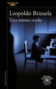 una misma noche (premio alfaguara 2012)-leopoldo brizuela-9788420402406