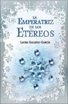 Descargar LA EMPERATRIZ DE LOS ETEREOS gratis pdf - leer online
