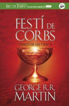 Descarga gratis los ebooks. FESTI DE CORBS (CANÇO DE GEL I FOC 4) 9788420487106 de GEORGE R.R. MARTIN PDB PDF MOBI (Literatura española)