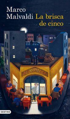 Descarga gratuita de libros epub en inglés. LA BRISCA DE CINCO in Spanish de MARCO MALVALDI MOBI DJVU