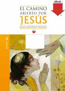 el camino abierto por jesús. juan (ebook-epub) (ebook)-jose antonio pagola-9788428825306