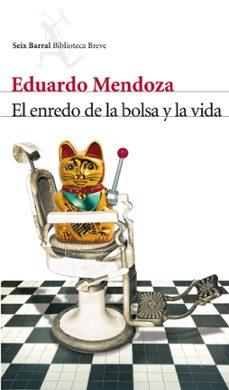 Descargando ebooks gratis EL ENREDO DE LA BOLSA Y LA VIDA in Spanish 9788432210006 de EDUARDO MENDOZA