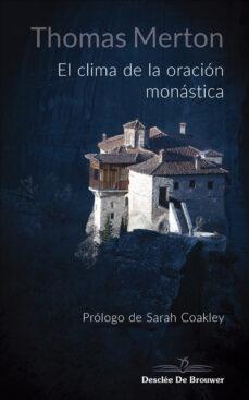 el clima de la oracion monastica-thomas merton-9788433030306