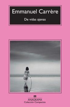 Leer libros descargados DE VIDAS AJENAS (Literatura española) DJVU 9788433977106