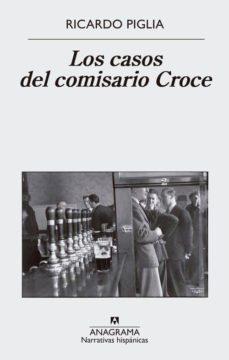 Descargar libros gratis ipod touch LOS CASOS DEL COMISARIO CROCE 9788433998606  (Literatura española) de RICARDO PIGLIA