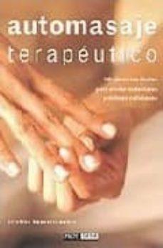automasaje terapeutico: 100 ejercicios faciles para aliviar males tares y dolores cotidianos-kristine kaoverii weber-9788434230606