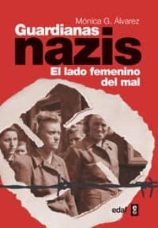 guardianas nazis: el lado femenino del mal-monica gonzalez alvarez-9788441432406