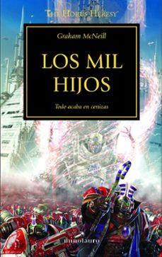 Descargar libros gratis en francés LA HEREJIA DE HORUS 12: LOS MIL HIJOS de GRAHAM MCNEILL 9788445003206 (Spanish Edition)
