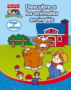 Srazceskychbohemu.cz Descubre Los Animales En Ingles (¡Pega Y Colorea!) (Fisher Price) Image