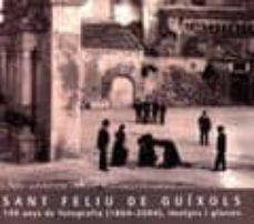 Colorroad.es Sant Feliu De Guixols: 140 Anys De Fotografia (1864-2004): Imatge S I Glosses Image