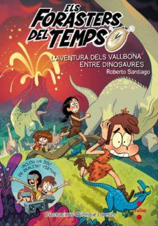 els forasters del temps 6: l aventura dels vallbona entre dinosaures-roberto santiago-9788466145206