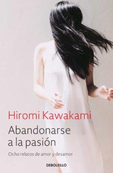 abandonarse a la pasión (ebook)-hiromi kawakami-9788466340106