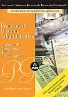 Titantitan.mx Cuerpo De Profesores Tecnicos De Formacion Profesional. Procesos De Gestion Administrativa: Temario (Vol. Ii: Marketing, Iva Y Mecanografia) Image