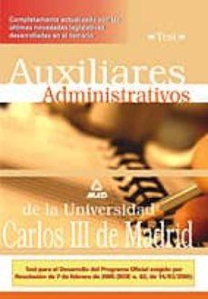 Descargar AUXILIARES ADMINISTRATIVOS DE LA UNIVERSIDAD CARLOS III DE MADRID : TESTS gratis pdf - leer online