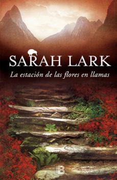 la estación de las flores en llamas (trilogia del fuego 1)-sarah lark-9788466657006