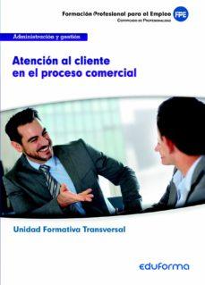 Permacultivo.es Uf0349 (Transversal) Atencion Al Cliente En El Proceso Comercial. Amilia Profesional Administración Y Gestión. Certificados De Profesionalidad Image