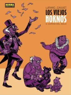 Descargar pdfs ebook LOS VIEJOS HORNOS 5: CAMINO DEL ASILO  de LUPANO, CAUUET