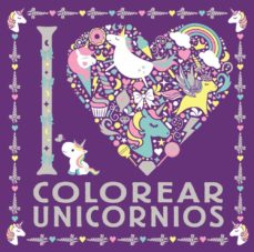 Descargar libro descargador gratis I LOVE COLOREAR UNICORNIOS de  9788469626306 (Spanish Edition)