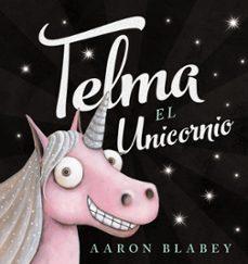 telma, el unicornio-aaron blabey-9788469835906