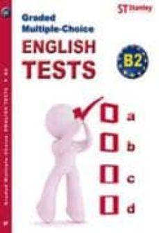 Descargar GRADED MULTIPLE CHOICE ENGLISH TESTS B2 gratis pdf - leer online