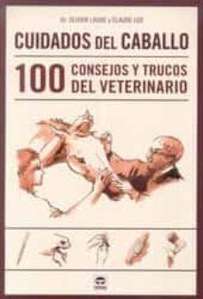 Descarga gratuita de libros electrónicos en archivo pdf CUIDADOS DEL CABALLO. 100 CONSEJOS Y TRUCOS DEL VETERINARIO de OLIVIER LAUDE (Spanish Edition) 9788479029906 iBook