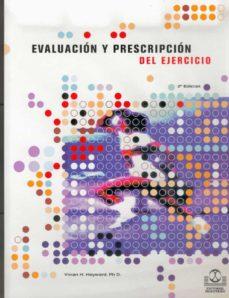 evalucion y prescripcion del ejercicio-vivian h. heyward-9788480192606