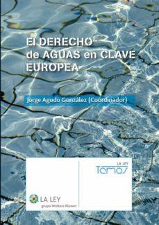 el derecho de aguas en clave europea (ebook)-jorge agudo gonzalez-9788481267006