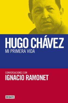 hugo chavez: mi primera vida-ignacio ramonet-9788483068106