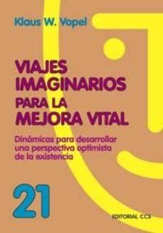 Javiercoterillo.es Viajes Imaginarios Para La Mejora Vital: Dinamicas Para Desarroll Ar Una Perspectiva Optimista De La Existencia Image