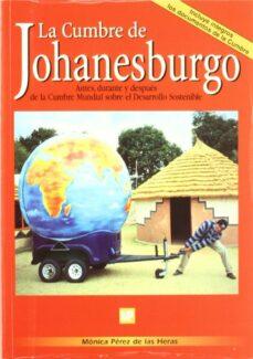 la cumbre de johanesburgo: antes, durante y despues de la cumbre mundial sobre el desarrollo sostenible-monica perez de las heras-9788484761006
