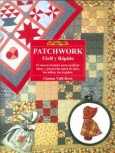 Descarga gratuita de libros de audio con texto. PATCHWORK FACIL Y RAPIDO 9788488893406 FB2 de GIANNA VALLI BERTI (Literatura española)